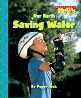 Our Earth: Saving Water