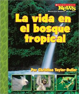 La vida en el bosque tropical: A Home in the Rain Forest