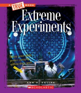 Extreme Experiments