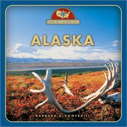Alaska (From Sea to Shining Sea Series)