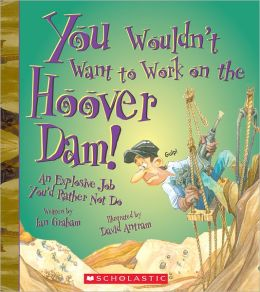 You Wouldn't Want to Work on the Hoover Dam!