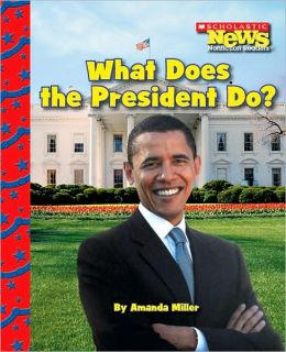 Image result for What does the President Do? by Amanda Miller