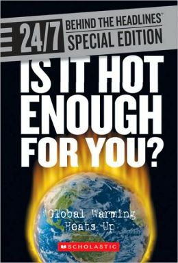 Is It Hot Enough for You?: Global Warming Heats Up