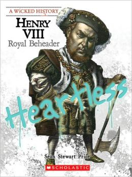 Henry VIII: Royal Beheader