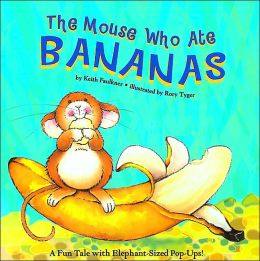 The Mouse Who Ate Bananas: A Fun Tale with Elephant-Sized Pop-Ups!