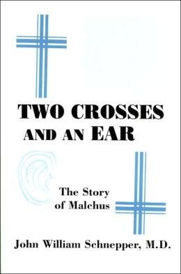 Malchus: From the Crucifixion of Jesus to the Crucifixion of Peter by Way of an Ear