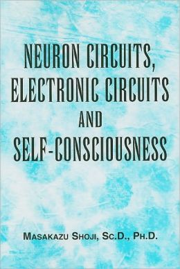 Neuron Circuits, Electronic Circuits and Self-consciousness