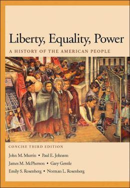 Liberty, Equality and Power: A History of the American People Concise Edition