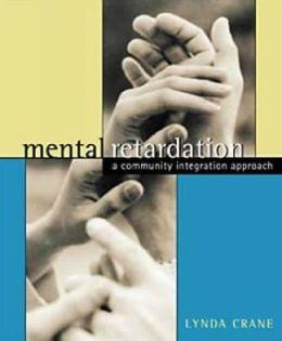 Mental Retardation: A Community Integration Approach