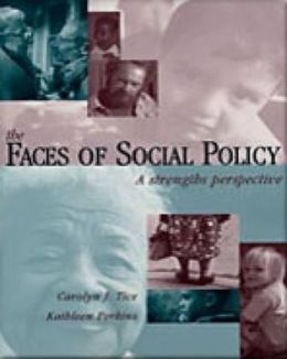 Faces of Social Policy: A Strengths Perspective
