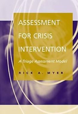 Assessment for Crisis Intervention: A Triage Assessment Model