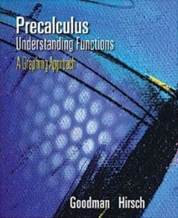 Precalculus: Understanding Functions, a Graphing Approach