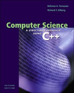 Computer Science: A Structured Programming Approach Using C++