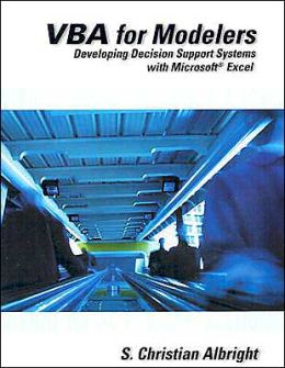 VBA for Modelers: Developing Decision Support Systems Using Microsoft Excel