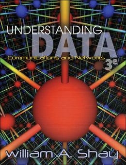 Understanding Data Communications and Networks, Third Edition