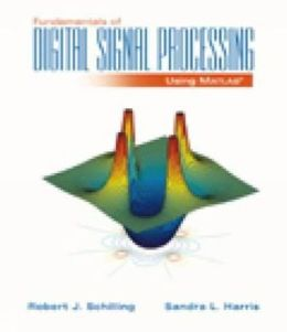 Fundamentals of Digital Signal Processing Using MATLAB (with CD-ROM)