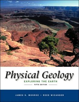 Physical Geology: Exploring the Earth (with PhysicalGeologyNow and InfoTrac)