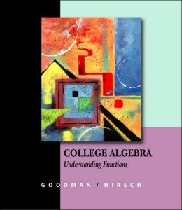 College Algebra: Understanding Functions, A Graphing Approach (with CD-ROM, BCA/iLrn? Tutorial, and InfoTrac)