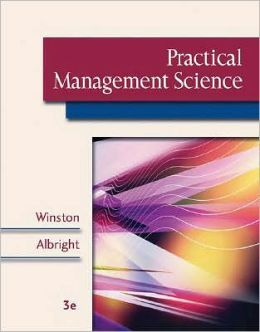 Practical Management Science (with CD-ROM, Decision Tools and Stat Tools Suite, and Microsoft Project 2003 120 Day Version): Spreadsheet Modeling and Applications (with CD-ROM Update)
