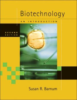 Biotechnology: An Introduction (with Infotrac)