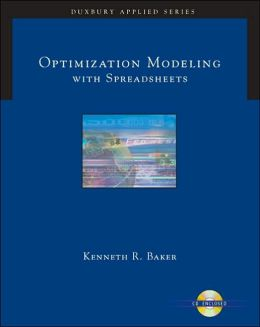 Optimization Modeling with Spreadsheets (with CD-ROM)