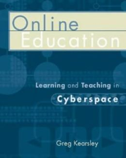Online Education: Learning and Teaching in Cyberspace