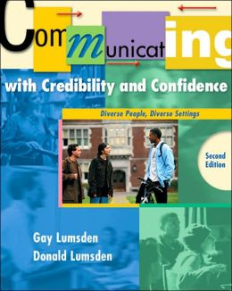 Communicating with Credibility and Confidence: Diverse People, Diverse Settings