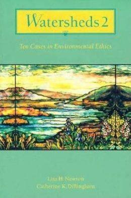 Watersheds 2: Ten Cases in Environmental Ethics