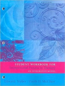 Student Workbook for Teyber's Interpersonal Process in Therapy: An Integrative Model, 5th