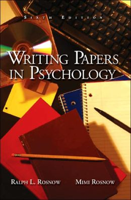 Writing Papers in Psychology: A Student Guide to Research Reports, Essays, Proposals, Posters, and Brief Reports