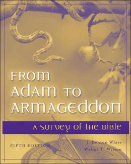 From Adam to Armageddon: A Survey of the Bible