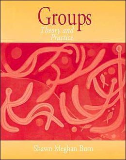 Groups: Theory and Practice (with InfoTrac)