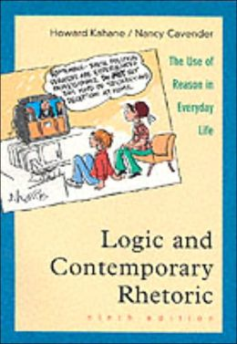 Logic and Contemporary Rhetoric: Use of Reason Everyday Life