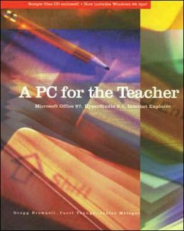 PC for the Teacher: Microsoft Office 97, Hyperstudio 3. 1, Internet Explorer