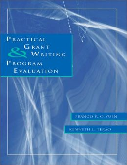 Practical Grant Writing and Program Evaluation