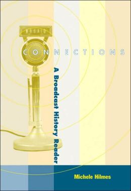 Connections: A Broadcast History Reader (with InfoTrac)