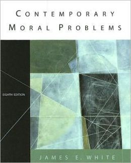 Contemporary Moral Problems, 8th Edition