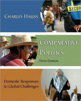 Comparative Politics: Domestic Responses to Global Challenges, 5th Edition