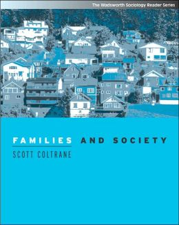Families and Society: Classic and Contemporary Readings (with InfoTrac)