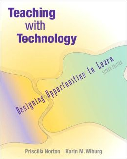 Teaching with Technology: Designing Opportunities to Learn (with InfoTrac)