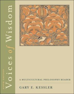 Voices of Wisdom: A Multicultural Philosophy Reader (with InfoTrac)