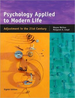 Psychology Applied to Modern Life: Adjustment in the 21st Century, 8th Edition
