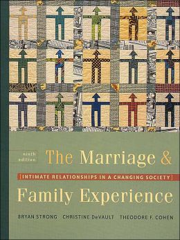 The Marriage and Family Experience : Intemafe Relationships in a Changing Society (with Infotrac)