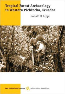 Tropical Forest Archaeology in Western Pichincha, Ecuador
