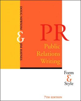 Public Relations Writing(Series in Mass Communication and Journalism): Form and Style