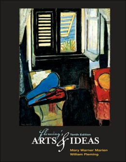 Fleming's Arts and Ideas (with CD-ROM and InfoTrac )