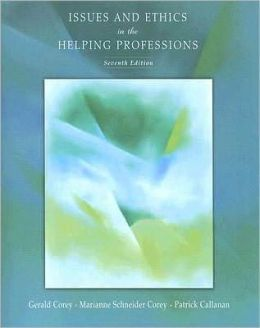 Issues and Ethics in the Helping Professions, 7th Edition