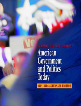 American Government and Politics Today 2004-2005 Alternate Edition