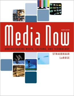 Media Now: Understanding Media, Culture, and Technology (with CD-ROM and InfoTrac)