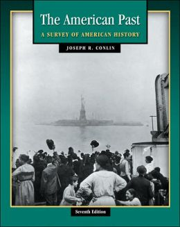 The American Past: A Survey of American History (with InfoTrac and American Journey Online)